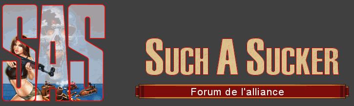forum des Such A Suckers Index du Forum