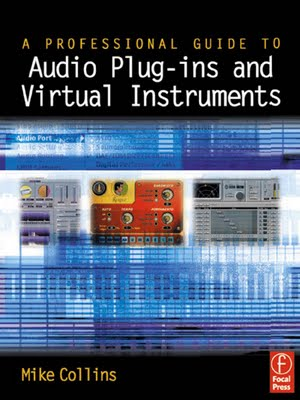 A Professional Guide to Audio Plug ins and Virtual Instruments, audio tutorials, Virtual Instruments, And